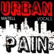 Matell Urban Pain 2 (Vocals)