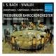 Freiburger Barockorchester Bach & Vivaldi Concertos
