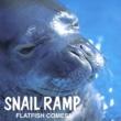 SNAIL RAMP FLATFISH COMES!