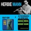 Herbie Mann Right Now + Do the Bossa Nova with Herbie Mann