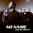 No Name Jak to jest (Polish version)