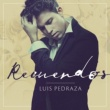 Luis Pedraza Recuerdos