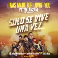 """Peter Lanzani I Was Made for Lovin' You (Tema de la película """"Sólo Se Vive una Vez"""")"""