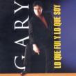 Gary Lo Que Fui y Lo Que Soy