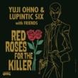 Yuji Ohno & Lupintic Six CRAZY IN LOVE feat.詩織