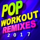 Workout Buddy Pop Workout Remixes 2017