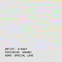 G-Eazy/Dakari Special Love (feat.Dakari)
