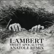 ランバート Sweet Apocalypse [Anatole Remix]