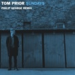 Tom Prior Sundays [Philip George Remix]