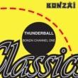 Thunderball Bonzai Channel One (Original Remastered Mix)