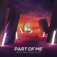 Zabot/Jonny Rose Part of Me (feat.Jonny Rose)