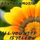 kentoonmusiq All You Need Is Yellow