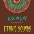Oxalà Ethnic Sounds In Cammino Dall'Africa All'India