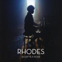 RHODES Sleep Is a Rose
