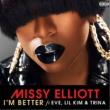 Missy Elliott I'm Better (feat. Eve, Lil Kim & Trina)