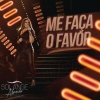 Solange Almeida Me Faça o Favor (Ao Vivo)