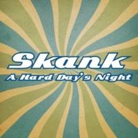 Skank A Hard Day's Night