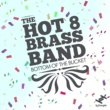 Hot 8 Brass Band Bottom Of The Bucket