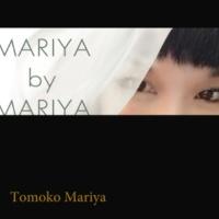 毬谷友子 MARIYA by MARIYA