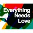 MONDO GROSSO Everything Needs Love