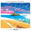 FREAK Crazy Summer Paradise
