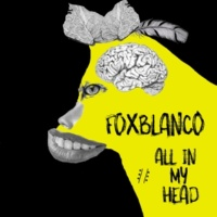 Fox Blanco All In My Head