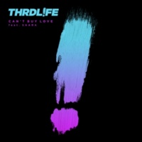 THRDL!FE/SAARA Can't Buy Love (feat.SAARA)