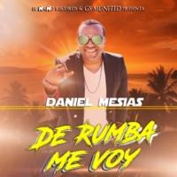 Daniel Mesias De Rumba Me Voy