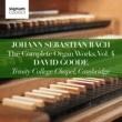 David Goode Johann Sebastian Bach: The Complete Organ Works Vol. 4 ‐ Trinity College Chapel, Cambridge