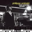 Philippe Uminski Mon Premier Amour