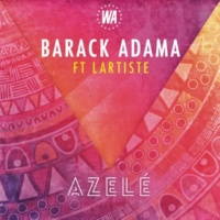 Barack Adama/Lartiste Azelé (feat.Lartiste)