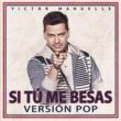 Víctor Manuelle Si Tú Me Besas (Pop Version)