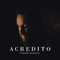 Leonardo Gonçalves Acredito (We Believe) [Playback]