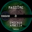 Massïme Chicago Amnesia