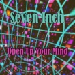 Seven Inch Open Up Your Mind