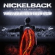 Nickelback Feed the Machine