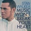 Stan Walker Music Won't Break Your Heart
