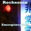 Rockxonin Emergency Call