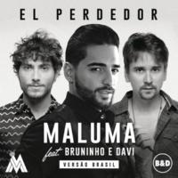 Maluma/Bruninho & Davi El Perdedor (feat.Bruninho & Davi)