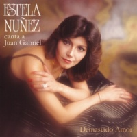 Estela Núñez Demasiado Amor