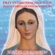 Fray Pedro Sanchez T.O.R./Maria Teresa Ochoa Rodriguez Rosario de Sanación