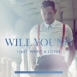 Will Young I Just Want a Lover (Radio Edit)