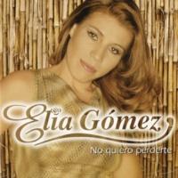 Elia Gómez No Quiero Perderte