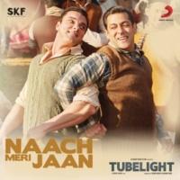 "Pritam/Kamaal Khan/Nakash Aziz/Dev Negi/Tushar Joshi Naach Meri Jaan (From ""Tubelight"")"