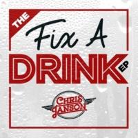 Chris Janson The Fix a Drink EP