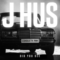 J Hus Did You See (Conducta Remix)