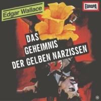Edgar Wallace 10 - Das Geheimnis der gelben Narzissen (Teil 13)