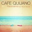 Cafe Quijano Perdonarme (feat. Taburete)