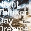 Freezing Night Thinker Day Dreamer
