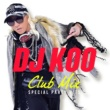 CTS DJ KOO CLUB MIX -SPECIAL PARTY HITS-